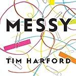 Messy | Tim Harford
