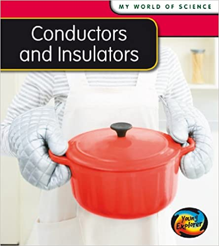 Conductors and Insulators (My World Of Science)