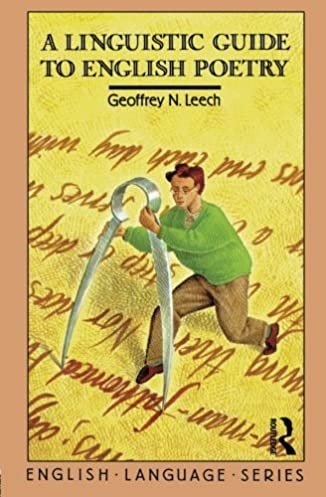 a linguistic guide to english poetry geoffrey n leech rh amazon ca a linguistic guide to english poetry geoffrey leech pdf leech linguistic guide to english poetry