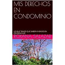 MIS DERECHOS EN CONDOMINIO: LO QUE TENGO QUE SABER VIVIENDO EN CONDOMINIO (Spanish Edition)