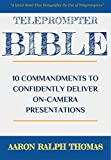 Teleprompter Bible: 10 Commandments To Confidently