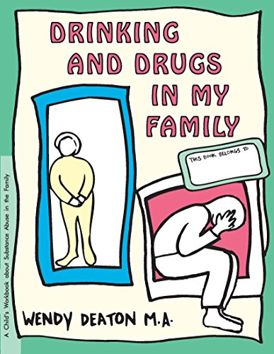 Drinking and Drugs in My Family: A Child's Workbook About Substance Abuse in the Family