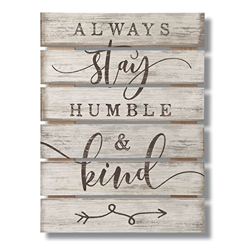 Highland Woodcrafters Always Stay Humble & Kind Wide Gap Pallet Sign, 12 X ()
