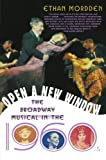img - for Open a New Window: The Broadway Musical in the 1960s book / textbook / text book