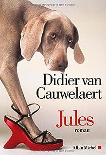 Jules : roman, Van Cauwelaert, Didier