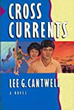 Crosscurrents, Lee G. Cantwell, 0875796729