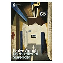 Unconditional Surrender: The Conclusion of Men at Arms and Officers and Gentlemen (Penguin Modern Classics)