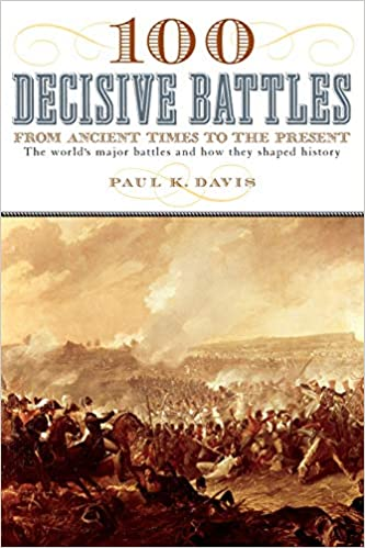 amazon com 100 decisive battles from ancient times to the present