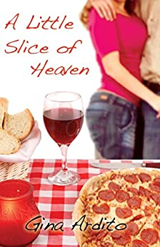 A Little Slice Of Heaven by [Ardito, Gina]