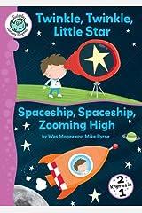 Twinkle, Twinkle, Little Star and Spaceship, Spaceship, Zooming High (Tadpoles: Nursery Rhymes)