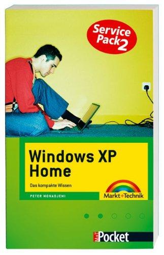 Windows XP Home - Pocket: Der kompakte Praxis-Ratgeber (Office Einzeltitel) Taschenbuch – 1. Oktober 2004 Peter Monadjemi Markt+Technik Verlag 3827268222 Benutzeroberflächen