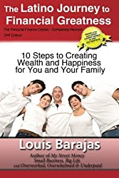 The Latino Journey to Financial Greatness: 10 Steps to Creating Wealth and Happiness for You and Your Family