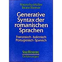 Generative Syntax der romanischen Sprachen: Französisch, Italienisch, Portugiesisch, Spanisch (Stauffenburg Einführungen, Band 5)