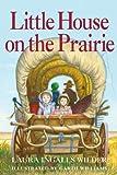 Little House on the Prairie, Laura Ingalls Wilder, 0061958271