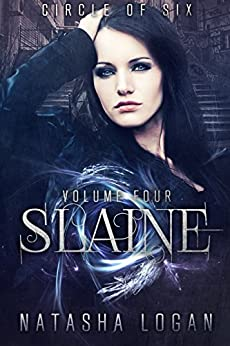 Slaine (Part Four) (Circle of Six Book 4) by [Logan, Natasha]