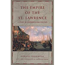 The Empire of the St. Lawrence: A Study in Commerce and Politics