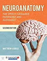 Neuroanatomy for Speech-Language Pathology and Audiology, 2nd Edition Front Cover