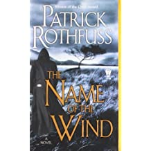 Name of the Wind: The Kingkiller Chronicle: Day One: Written by Patrick Rothfuss, 2008 Edition, (Reprint) Publisher: DAW [Mass Market Paperback]