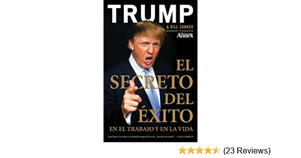 Amazon.com: El Secreto del Exito: En el Trabajo y en la Vida (Spanish Edition) eBook: Donald J. Trump, Bill Zanker: Kindle Store