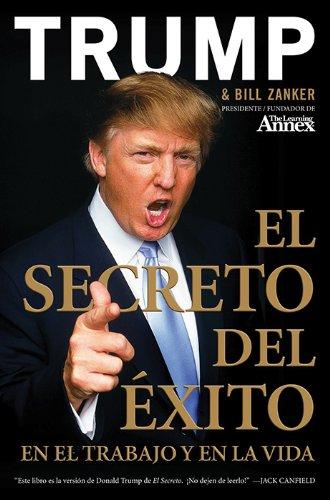 El Secreto del Exito: En el Trabajo y en la Vida (Spanish Edition)