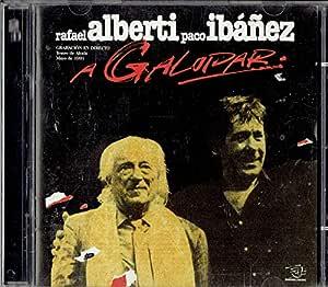 Rafael Alberti,Paco Ibañez-A Galopar