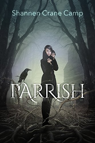 Parrish (The Parrish Chronicles Book 1) by [Camp, Shannen Crane]