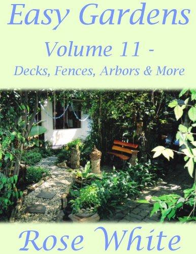 Easy Gardens Volume 11 - Decks, Fences, Arbors and More -