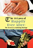 The 10 Laws of Happily Ever After, Trevor J. Dimick, 1426953933
