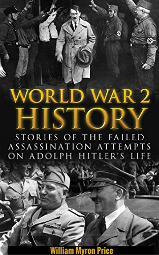 World War 2 History: Stories Of The Failed Assassination Attempts On Adolph Hitler's Life (German War)