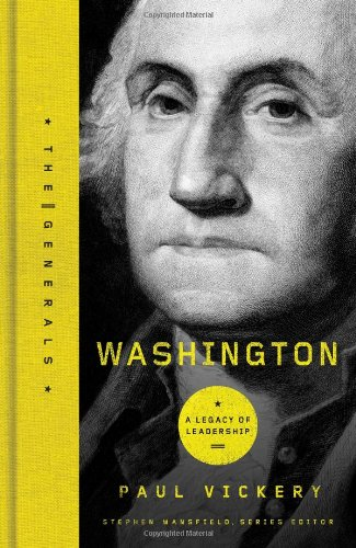 Washington: A Legacy of Leadership (The Generals) - Dr. Paul Vickery