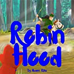 Robin Hood: Bedtime Stories for Kids | Asami Rika