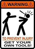 I Make Decals Warning to Prevent Injury Get Your Own Tools ! Stick Figures, Hammer, Jobsite, Hard hat, Cell Phone, Funny, Humorous, Vinyl Decal Label Sticker