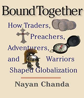 an analysis of the book bound together by nayan chanda Written by nayan chanda, narrated by stephen russell download the app and start listening to bound together today - free with a 30 day trial keep your audiobook forever, even if you cancel.