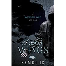 "Broken Wings: A ""Winged One"" Novella"