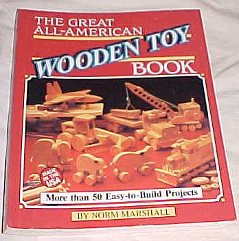 The Great All-American Wooden Toy Book By Norm Marshall Woodworking Book
