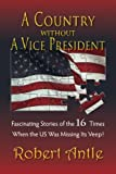 A Country Without a Vice President, Robert Antle, 1496046668