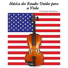 Música dos Estados Unidos para a Viola: 10 Canções Patrióticas (Portuguese Edition)