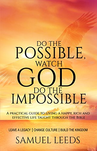 Do the Possible, Watch God Do the Impossible