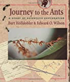 Journey to the Ants, Bert Hölldobler and Edward O. Wilson, 0674485262
