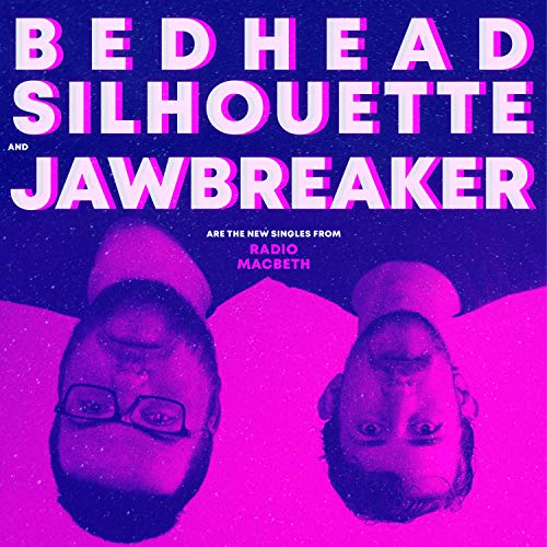 Bedhead Silhouette and Jawbreaker Are the New Singles from Radio Macbeth [Explicit] ()