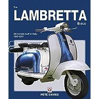 The Lambretta Bible: Covers All Lambretta Models Built in Italy: 1947-1971: Covers All Lambretta Models Built in Italy…
