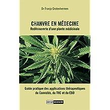 Chanvre en médecine: Redécouverte d'une plante médicinale (French Edition)
