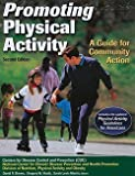 img - for David R. Brown: Promoting Physical Activity : A Guide for Community Action (Paperback); 2010 Edition book / textbook / text book