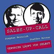Vertrieb läuft von selbst (Sales-up-Call) | Stephan Heinrich, Steffen Ritter