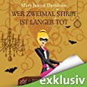 Wer zweimal stirbt, ist länger tot (Betsy Taylor 11) Audiobook by Mary Janice Davidson Narrated by Nana Spier