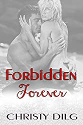 Forbidden Forever (The Forbidden Series Book 1)