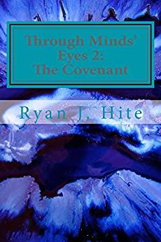 Through Minds Eyes 2: The Covenant by [Hite, Ryan]
