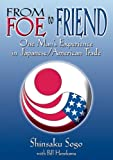 From Foe to Friend, Shinsaku Sogo and Bill Hosokawa, 1555914594
