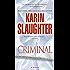 Criminal (with bonus novella Snatched): A Novel (Will Trent series Book 6)