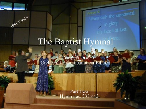 The Baptist Hymnal CD Orchestral Accompaniment Edition: Part Two (Hymn Nos. 235-442)